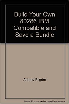 Book Build your own 80286 IBM compatible and save a bundle