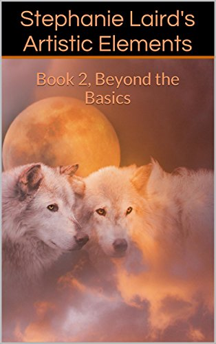 Stephanie Laird's Artistic Elements: Book 2, Beyond the Basics (Book 2 of 3)