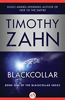 Blackcollar (The Blackcollar Series Book 1) by [Zahn, Timothy]