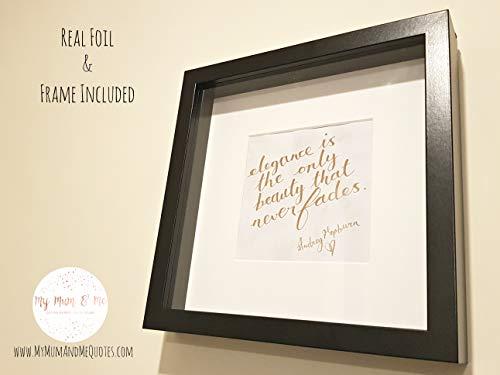 - Handmade Audrey Hepburn Framed Quotation - Elegance Quote - Real Foil Calligraphy Lettering & Frame Included