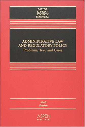 Administrative Law: A Casebook (Casebook Series) -