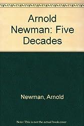 Arnold Newman: Five Decades
