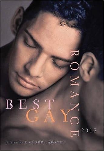Best Gay Romance 2012: Amazon.co.uk: Edited by Richard Labonté: 9781573447584: Books