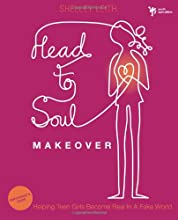 Head-to-Soul Makeover Participant's Guide: Helping Teen Girls Become Real in a Fake World (Youth Specialties (Paperback))