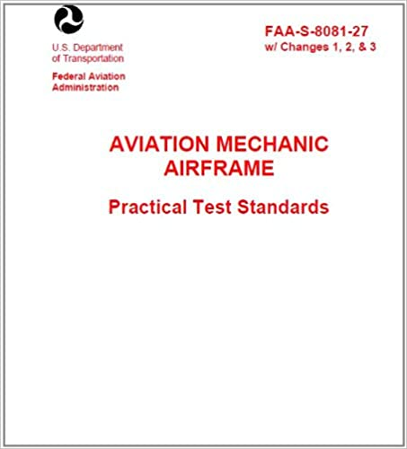 AVIATION MECHANIC AIRFRAME PRACTICAL TEST STANDARDS, Plus - Lib