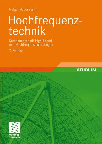 Hochfrequenztechnik: Komponenten für High-Speed- und Hochfrequenzschaltungen(vormals: Lineare Komponenten hochintegrierter Hochfrequenzschaltungen)