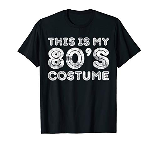This Is My 80s Costume T-Shirt 80'S Party Shirt ()