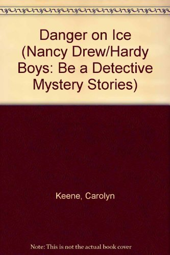 Danger on Ice (Nancy Drew & the Hardy Boys: Be a Detective Mystery #2) ()