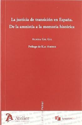 Justicia de transicion en españa: de la amnistia a la memoria historica.: Amazon.es: Gil Gil, Alicia: Libros