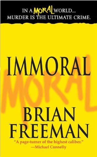 Immoral: A Novel (Jonathan Stride Book 1) by [Freeman, Brian]