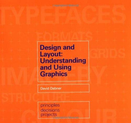 Design and Layout : Understanding and Using Graphics pdf epub