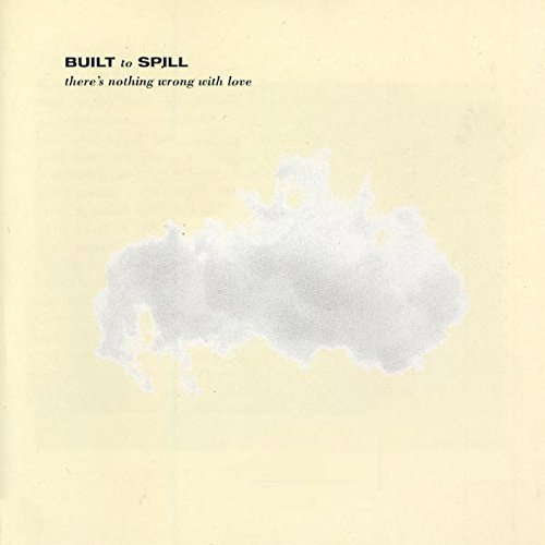 Built To Spill Theres Nothing Wrong With Love Vinyl Amazon