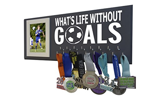 Soccer medal holder - WHAT'S LIFE WITHOUT GOALS - Display for all awards, medals, ribbons and trophy for soccer player and soccer coach - Soccer (Goal Plaque)