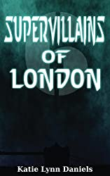 Supervillains of London (Supervillain of the Day)