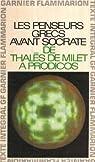 Les penseurs grecs avant Socrate par Voilquin (I)