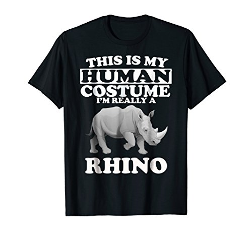 This Is My Human Costume I'm Really a Rhino T-Shirt Funny ()