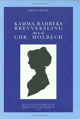 Kamma Rahbeks Brevveksling Med Chr. Molbech (Danish humanist texts and studies)
