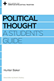 Political Thought: A Student's Guide (Reclaiming the Christian Intellectual Tradition)