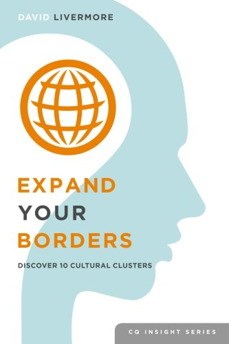Expand Your Borders: Discover Ten Cultural Clusters (CQ Insight Series) (Volume 1)