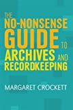 The No-nonsense Guide to Archives and Recordkeeping