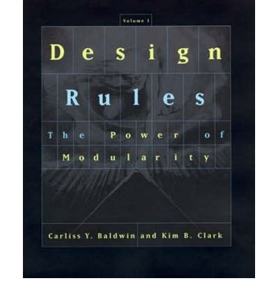 [(Design Rules: The Power of Modularity v. 1: The Power of Modularity )] [Author: Carliss Y. Baldwin] [Apr-2000] PDF