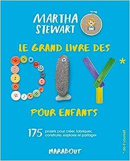 Amazon Fr Le Grand Livre Des Diy Pour Enfants 175 Projets