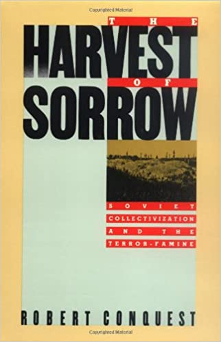 The Harvest of Sorrow  Soviet Collectivization and the Terror-Famine   Robert Conquest  9780195051803  Amazon.com  Books b17411489