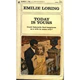 Today Is Yours, Emilie Baker Loring, 0553146564
