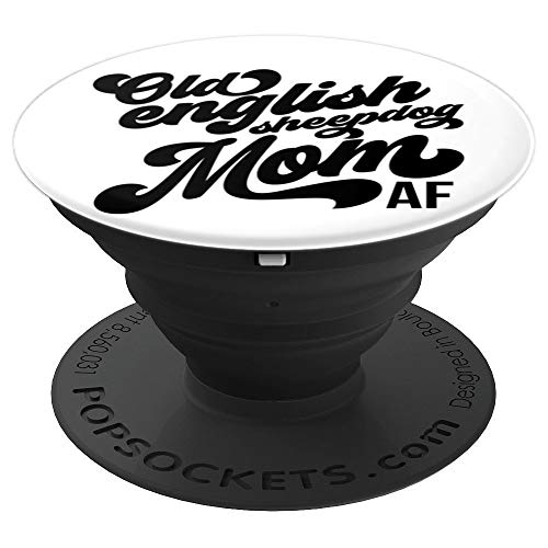 Old English Sheepdog Mom AF - Dog Lover Gift PACX114a - PopSockets Grip and Stand for Phones and Tablets