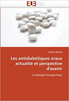 Book Les antidiabétiques oraux actualité et perspective d'avenir: La stratégie thérapeutique (Omn.Univ.Europ.)
