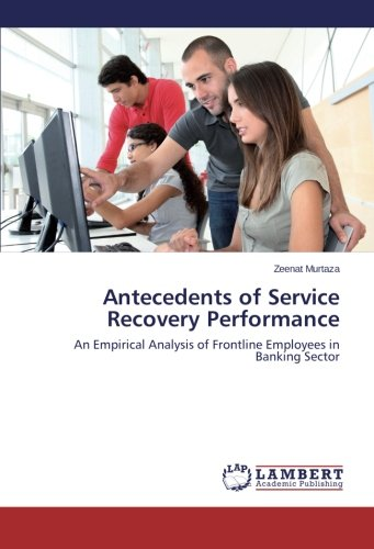 Download Antecedents of Service Recovery Performance: An Empirical Analysis of Frontline Employees in Banking Sector PDF