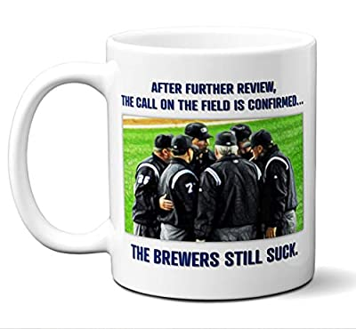 """Milwaukee Brewers Suck Mug.""""After Further Review."""" Coffee Mug, Tea Cup. I Hate The Milwaukee Brewers. Gift Idea for Any Chicago Cubs, St. Louis Cardinals, Minnesota Twins Fan. 11 oz"""