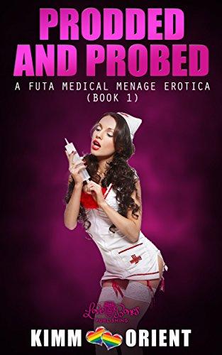 Prodded Probed Futa Medical Menage ebook