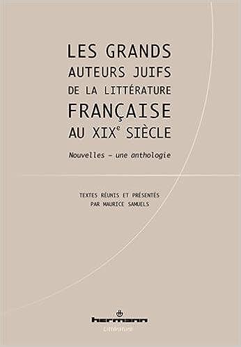 Livre Les grands auteurs juifs de la littérature française au XIXe siècle: Nouvelles, une anthologie pdf epub