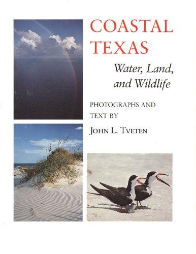 Coastal Texas: Water, Land, and Wildlife (Louise Lindsey Merrick Natural Environment Series)