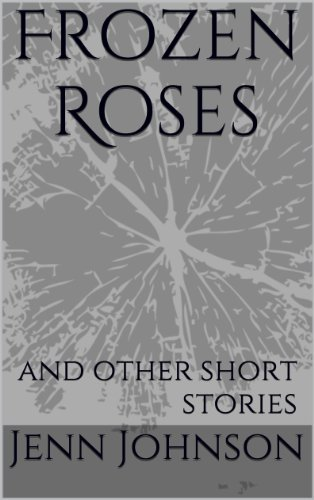 (Frozen Roses: and other short stories )