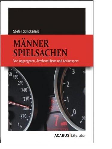 Téléchargez des livres au format pdf Männerspielsachen (German Edition) by Stefan Schickedanz PDF ePub