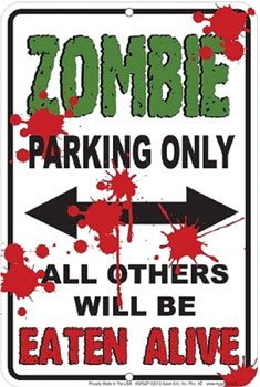 Zombie Parking Only Novelty Sign