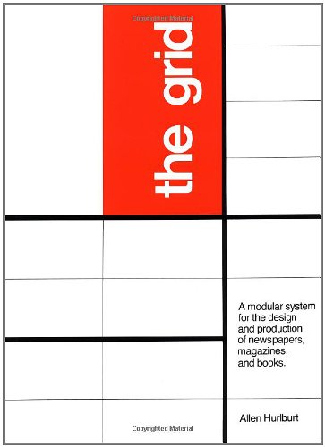 The Grid: A Modular System for the Design and Production of Newpapers, Magazines, and Books