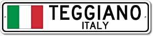 Teggiano, Italy - Italian Flag Sign - Metal Novelty Sign for Home Decoration, Italian Restaurant Wall Decor, Gift Street Sign, Italian Hometown Sign, Made in USA - 4x18 inches