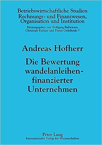 Die Bewertung wandelanleihenfinanzierter Unternehmen (Betriebswirtschaftliche Studien) (German Edition)