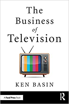The Business Of Television por Ken Basin epub