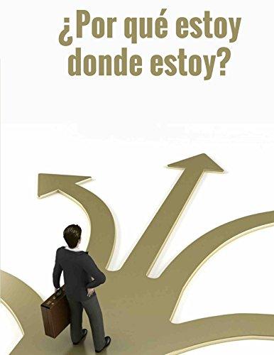 Porqué estoy donde estoy? (Spanish Edition)