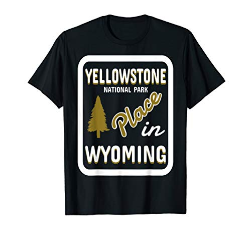 Yellowstone National Park Place in Wyoming T-Shirt