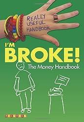 Really Useful Handbooks: I'm Broke!: The Money Handbook