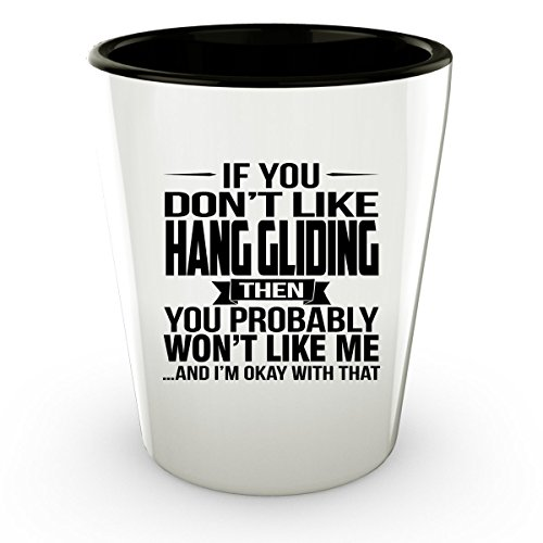 If You Don't Like HANG GLIDING Shot Glass - HANG GLIDING Gifts - Unique Shot Glass, Coffee Cup - Hang Gliding Costume