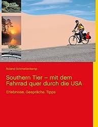 Southern Tier - mit dem Fahrrad quer durch die USA: Erlebnisse, Gespräche, Tipps