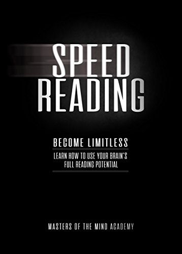 Speed Reading: Become Limitless: Learn How to Use Your Brain's Full Reading Potential
