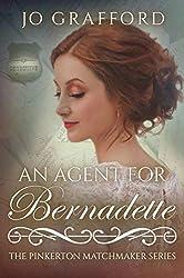 An Agent for Bernadette (The Pinkerton Matchmaker Book 53)