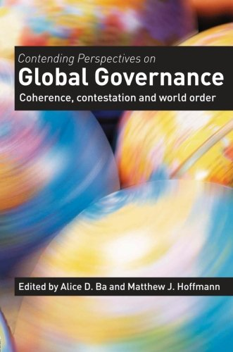 Contending Perspectives on Global Governance: Coherence Contestation and World Order